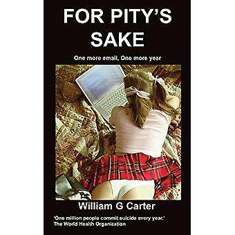 For Pity's Sake by William G. Carter - 9781847474124 Book