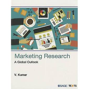 Marketing Research - A Global Outlook by V. Kumar - 9789351502487 Book