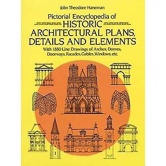 Pictorial Encyclopaedia of Historic Architectural Plans by J.T. Haneman