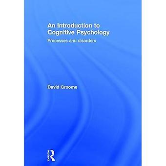 Een inleiding tot cognitieve psychologieprocessen en -stoornissen