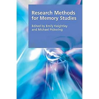 Research Methods for Memory Studies by Emily Keightley