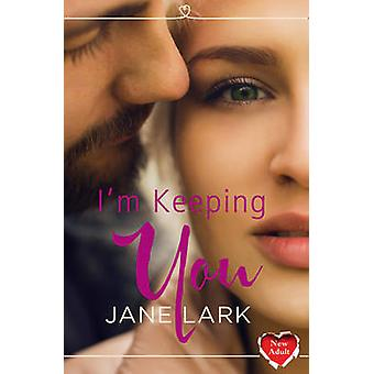 I'm Keeping You by Jane Lark - 9780008139896 Book