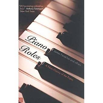 Piano roller - tre hundra år av liv med pianot av James Para