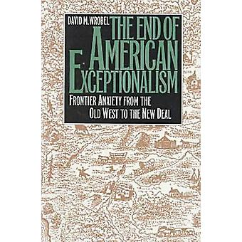 The End of American Exceptionalism - Frontier Anxiety from the Old Wes