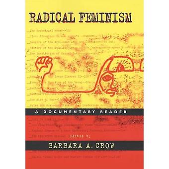 Radical Feminism - A Documentary History by Barbara A. Crow - 97808147
