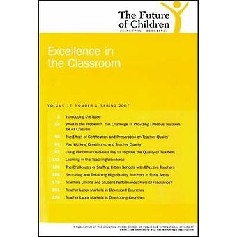 The Future of Children - Spring 2007 - Excellence in the Classroom by S