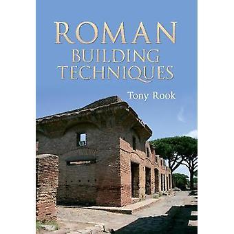 Roman Building Techniques by Tony Rook - 9781445601496 Book