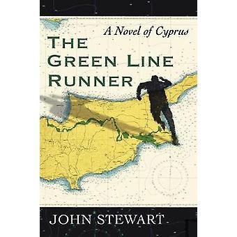 The Green Line Runner - A Novel of Cyprus by John Stewart - 9781476672