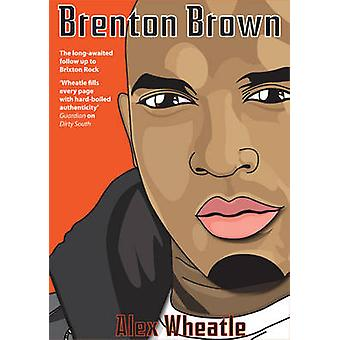 Brenton Brown by Alex Wheatle - 9781906413910 Book