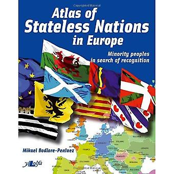 Atlas of Stateless Nations in Europe: Minority People in Search of Recognition