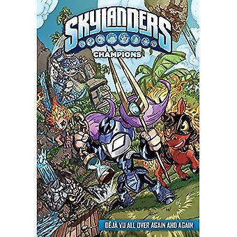 Skylanders Champions: DeJa Vu All Over opnieuw en opnieuw (Skylanders: Champions)