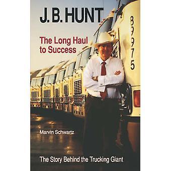 J.B. Hunt by Marvin Schwartz - 9781557282507 Book