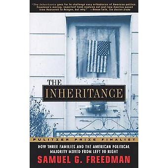 The Inheritance How Three Families and the American Political Majority Moved from Left to Right by Freedman & Samuel G.