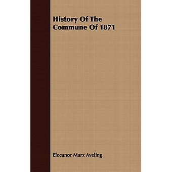 History Of The Commune Of 1871 by Aveling & Eleeanor Marx