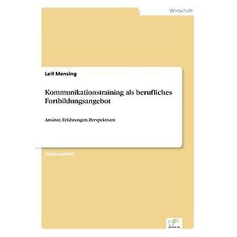 Kommunikationstraining als berufliches Fortbildungsangebot av Mensing & Leif