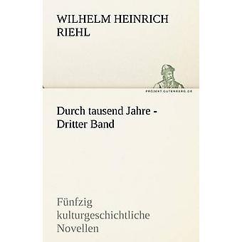Durch Tausend Jahre  Dritter Band by Riehl & Wilhelm Heinrich