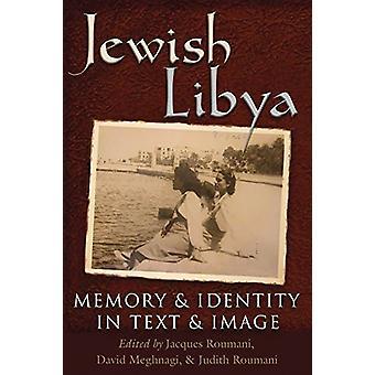 Żydowskie Libii - pamięć i tożsamość w tekst i obraz przez żydowskich Libii-
