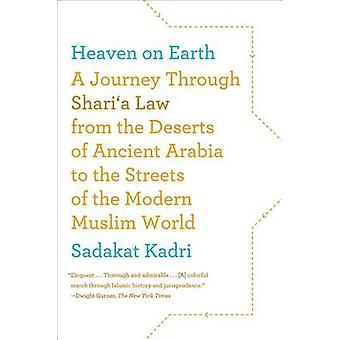 Heaven on Earth - A Journey Through Shari'a Law from the Deserts of An