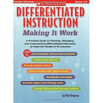 Differentiated Instruction - Making It Work - A Practical Guide to Plan