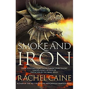 Smoke and Iron by Rachel Caine - 9780749022013 Book