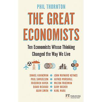 The Great Economists - Ten Economists Whose Thinking Changed the Way W