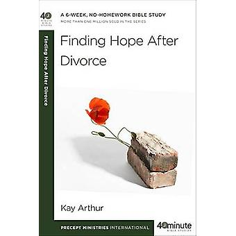 Finding Hope After Divorce by Kay Arthur - 9781601425584 Book