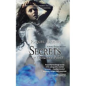 Secrets at Crescent Point by Raquel Byrnes - 9781611163414 Book