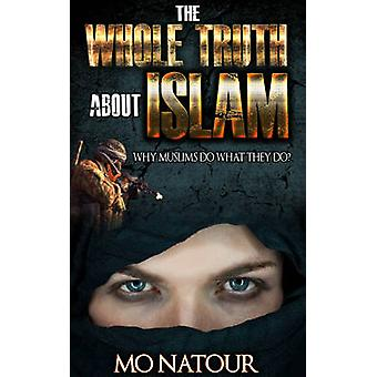 The Whole Truth about Islam by Mo Natour - 9781626769793 Book
