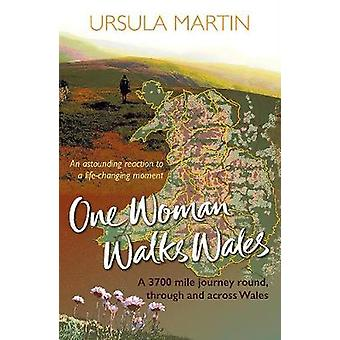 One Woman Walks Wales by Ursula Martin - 9781909983601 Book
