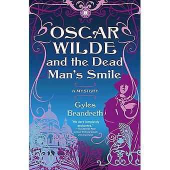 Oscar Wilde and the Dead Man's Smile - A Mystery by Gyles Brandreth -