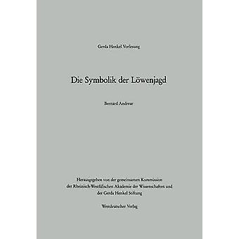Die Symbolik der Lwenjagd av Andreae & Bernard