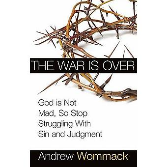 The War Is Over - God Is Not Mad - So Stop Struggling with Sin and Jud