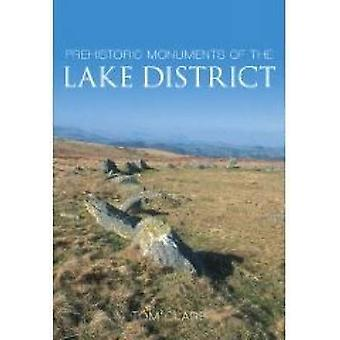 Prehistoric Monuments of the Lake District by Tom Clare - 97807524410