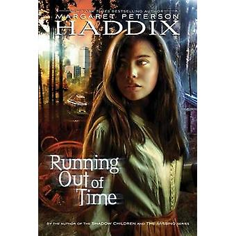 Running Out of Time by Margaret Peterson Haddix - 9780689812361 Book