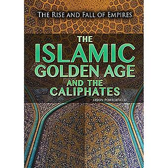 The Islamic Golden Age and the Caliphates (Rise and Fall of Empires)