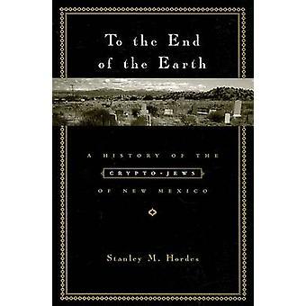 Til slutningen af jorden - en historie af Crypto-jøder af New Mexico b