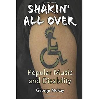 Shakin ' All Over: Populäre Musik und Behinderung (Corporealities: Diskurse von Behinderung)
