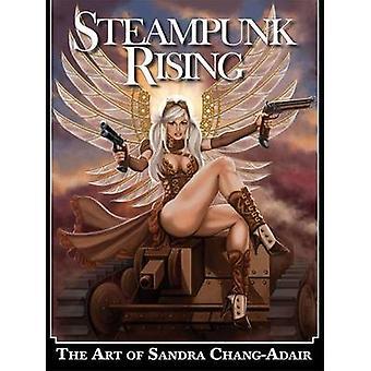 Steampunk Rising  The Art of Sandra ChangAdair by By artist Sandra Chang Adair