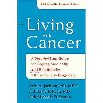 Living with Cancer by Vicki A. Jackson