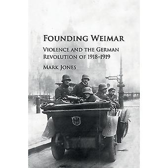Founding Weimar by Mark Jones