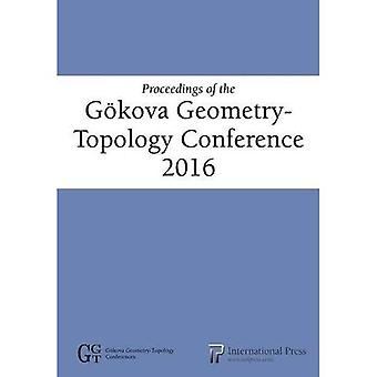 Proceedings of the Goekova Geometry-Topology Conference 2016 (Conférences Goekova Géométrie-Topologie)