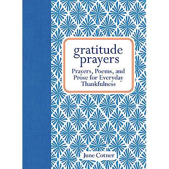Gratitude Prayers  Prayers Poems and Prose for Everyday Thankfulness by June Cotner