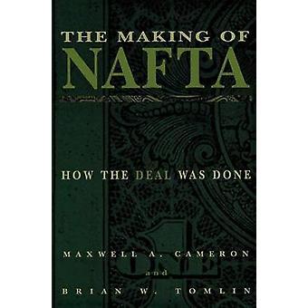The Making of NAFTA - How the Deal Werd gedaan door Maxwell A. Cameron - 97