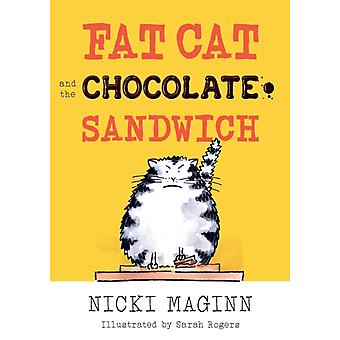 Fat Cat and the Chocolate Sandwich by Maginn & Nicki
