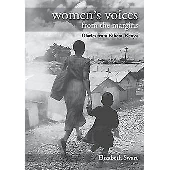 Women's Voices from the Margins - Diaries from Kibera - Kenya by Eliza