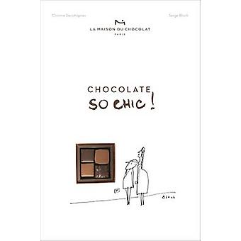 Chocolat So Chic! - The Secret Notebook of 40 Chocolate Lovers by La M