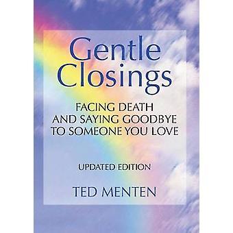 Chiusure gentili affrontare la morte e dire addio a qualcuno che ami di Menten & Ted