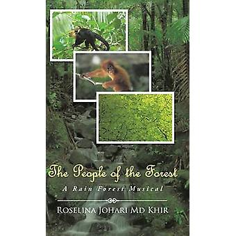 The People of the Forest A Rain Forest Musical by MD Khir & Roselina Johari