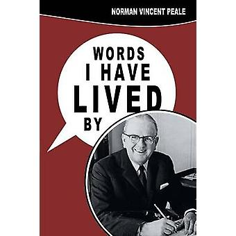 Words I Have Lived by by Peale & Norman Vincent