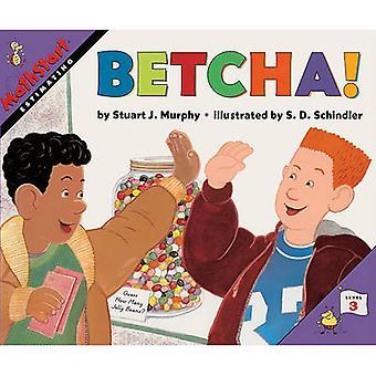 Betcha! by Stuart J Murphy - S D Schindler - 9780613045919 Book